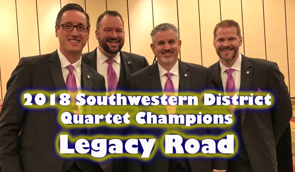 2018 Southwestern District Quartet Champions - Legacy Road